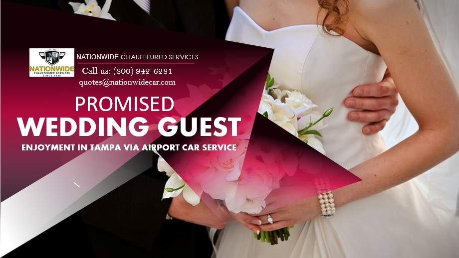 Promised Wedding Guest Enjoyment in Tampa via Airport Car Service