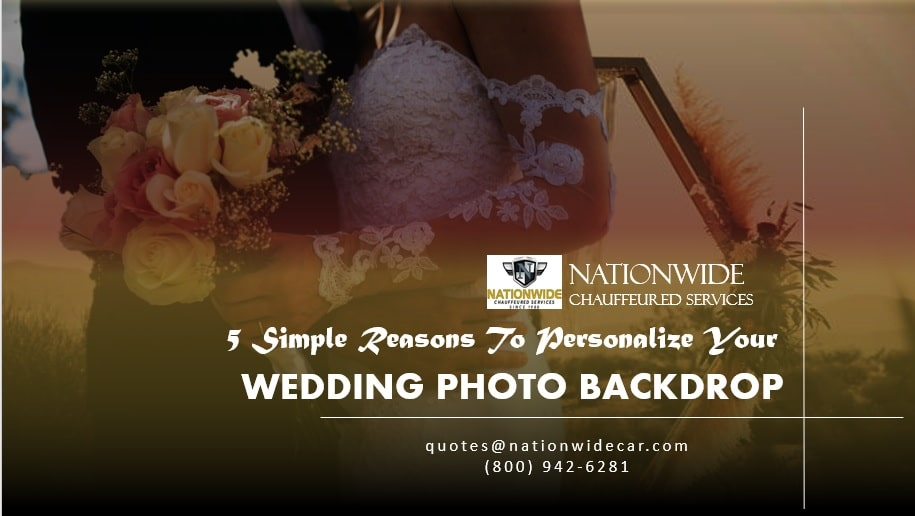 5 Simple Reasons to Personalize Your Wedding Photo Backdrop