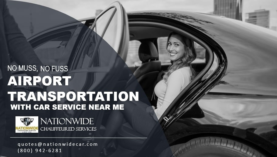 No Muss, No Fuss Airport Transportation with Car Service Near Me