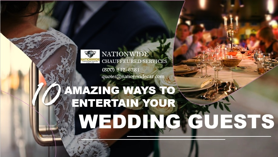 10 Amazing Ways to Entertain Your Wedding Guests