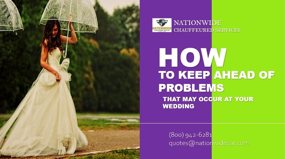 How to Keep Ahead of Problems That May Occur at Your Wedding