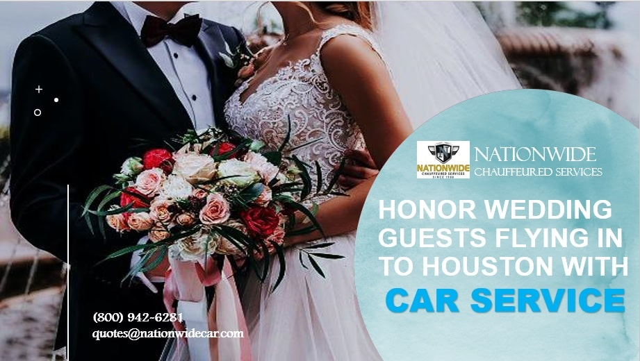 Honor Wedding Guests Flying in to Houston with Car Service