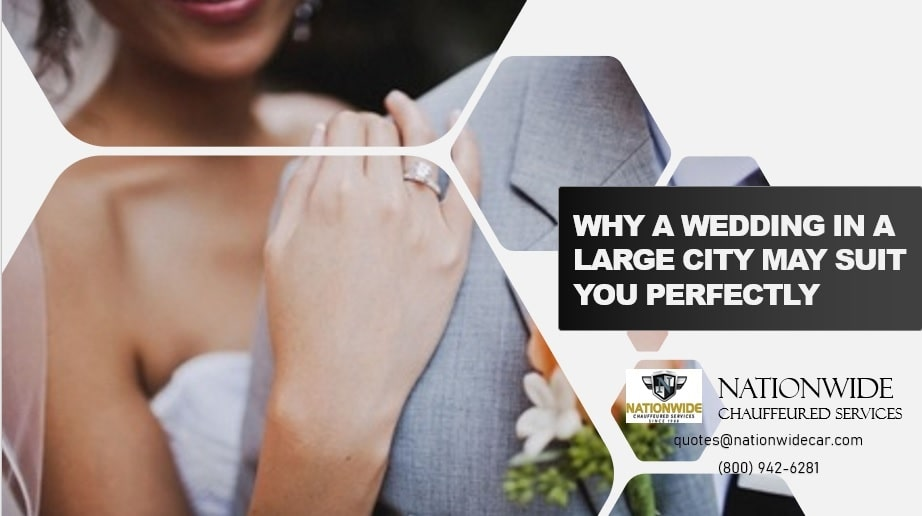 Why a Wedding in a Large City May Suit You Perfectly