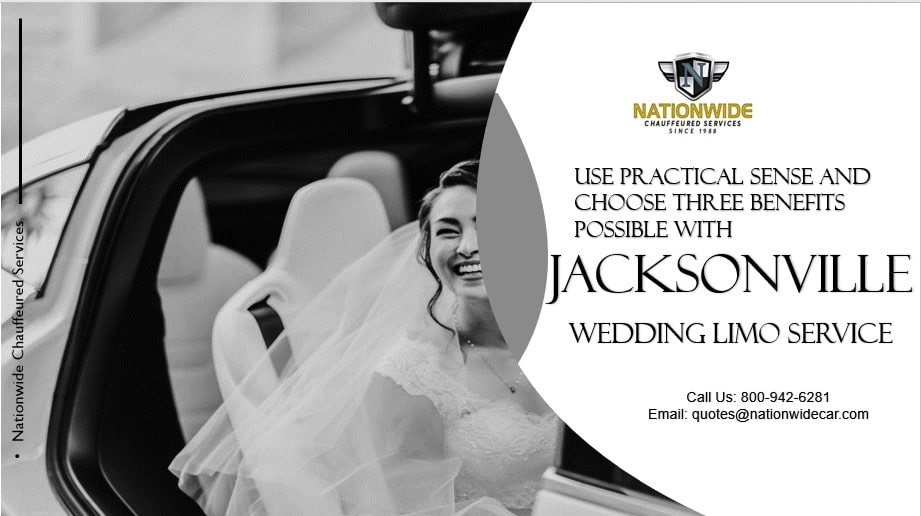 Choose Three Benefits Possible with Jacksonville Wedding Limo Service