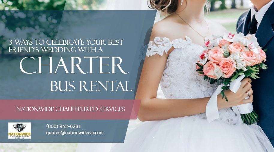 3 Ways to Celebrate Your Best Friend's Wedding with a Charter Bus Rental