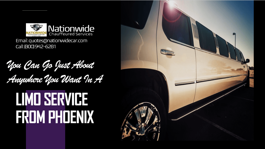You Can Go Just About Anywhere You Want in a Limo Service from Phoenix